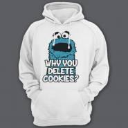"""Прикольные толстовки с капюшоном с надписью """"Why you delete cookies?""""."""