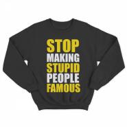 """Прикольный свитшот с принтом """"Stop making stupid people famous"""""""