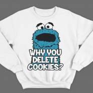 """Прикольные свитшоты с надписью """"Why you delete cookies?"""""""