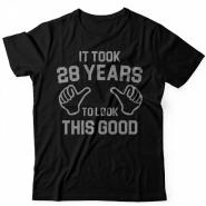 Прикольная футболка с надписью It took 28 years to look this good