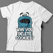 """Прикольные футболки с надписью """"Why you delete cookies?"""""""